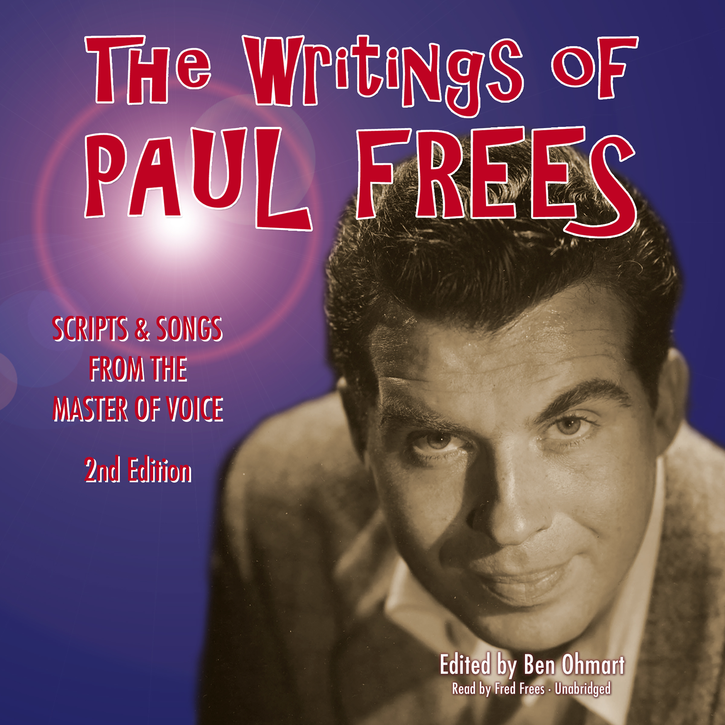 Printable The Writings of Paul Frees: Scripts and Songs from the Master of Voice, 2nd Edition Audiobook Cover Art