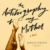The Autobiography of My Mother, by Jamaica Kincaid