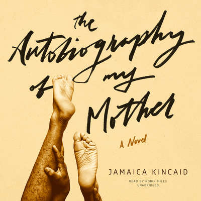 The Autobiography of My Mother Audiobook, by Jamaica Kincaid