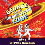 George and the Unbreakable Code Audiobook, by Lucy Hawking, Stephen Hawking