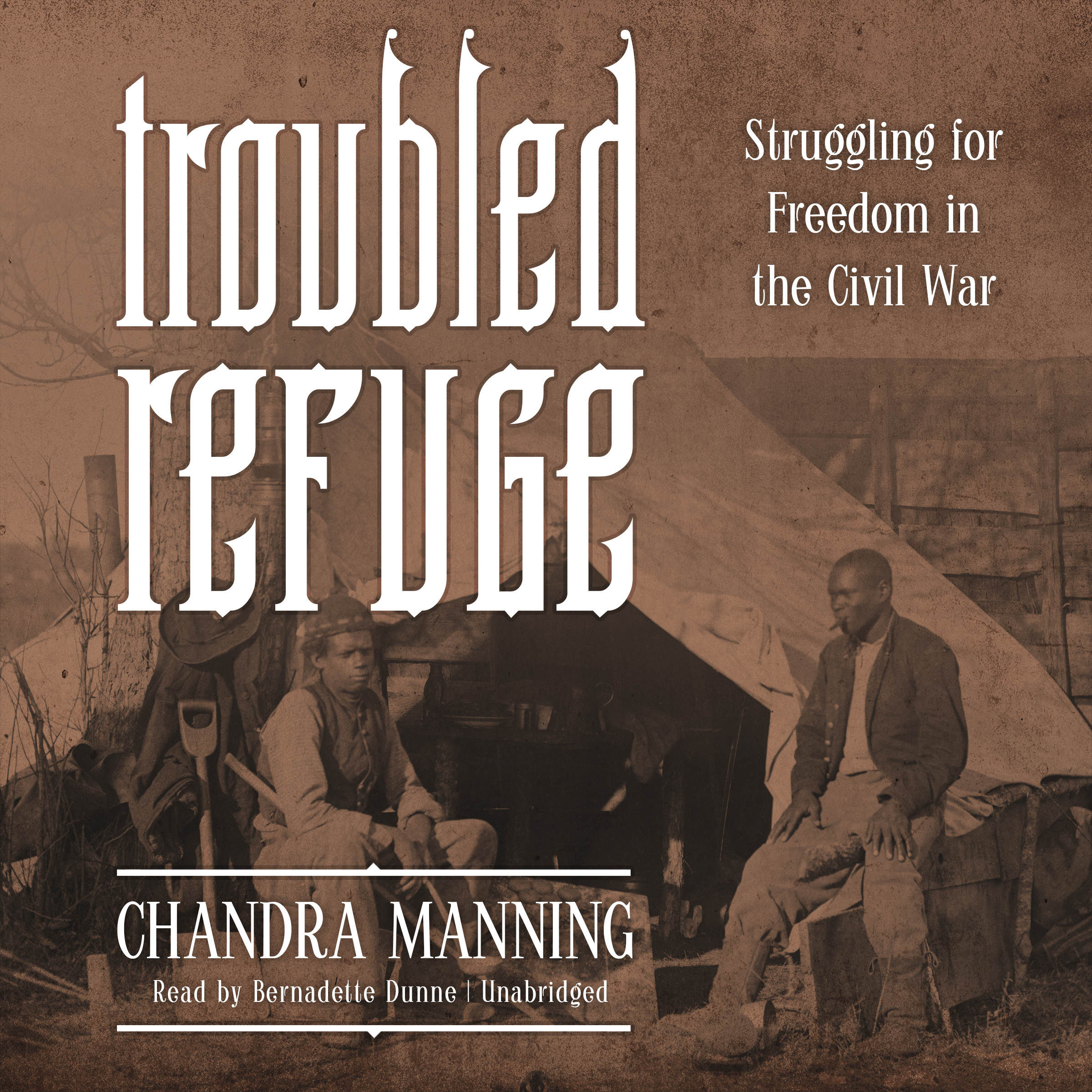 Printable Troubled Refuge: Struggling for Freedom in the Civil War Audiobook Cover Art