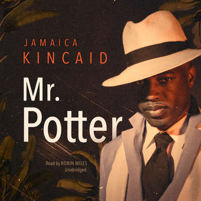 Mr. Potter Audiobook, by Jamaica Kincaid