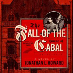 The Fall of the House of Cabal Audiobook, by Jonathan L. Howard