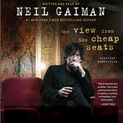 The View from the Cheap Seats: Selected Nonfiction Audiobook, by Neil Gaiman