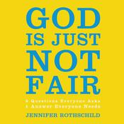 God Is Just Not Fair: Finding Hope When Life Doesn't Make Sense Audiobook, by Jennifer Rothschild