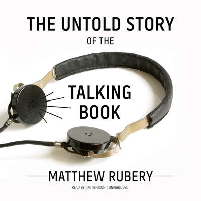 The Untold Story of the Talking Book Audiobook, by Matthew  Rubery