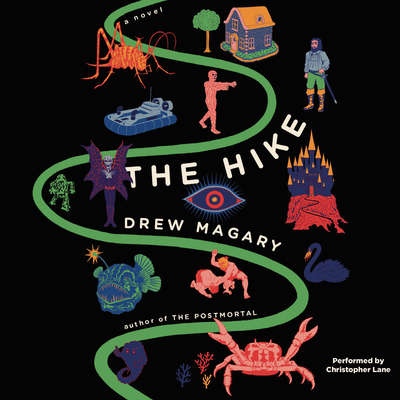 The Hike: A Novel Audiobook, by Drew Magary