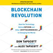 Blockchain Revolution: How the Technology Behind Bitcoin Is Changing Money, Business, and the World Audiobook, by Don Tapscott, Alex Tapscott
