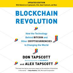 Blockchain Revolution: How the Technology Behind Bitcoin and Other Cryptocurrencies Is Changing the World Audiobook, by Alex Tapscott, Don Tapscott