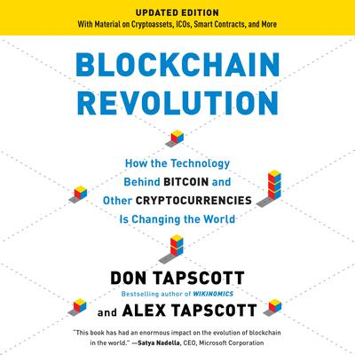 Blockchain Revolution: How the Technology Behind Bitcoin and Other Cryptocurrencies Is Changing the World Audiobook, by Don Tapscott