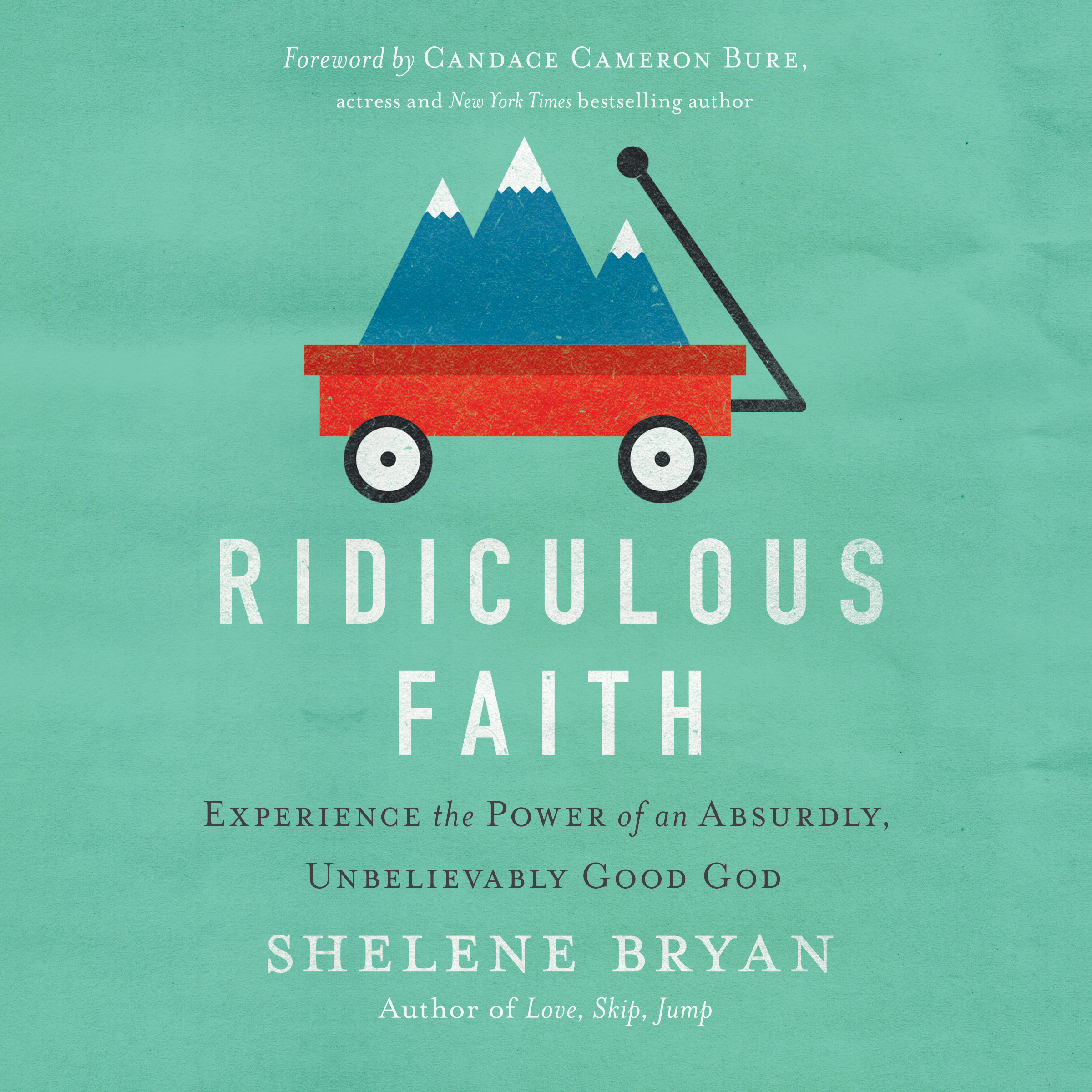 Printable Ridiculous Faith: Experience the Power of an Absurdly, Unbelievably Good God Audiobook Cover Art
