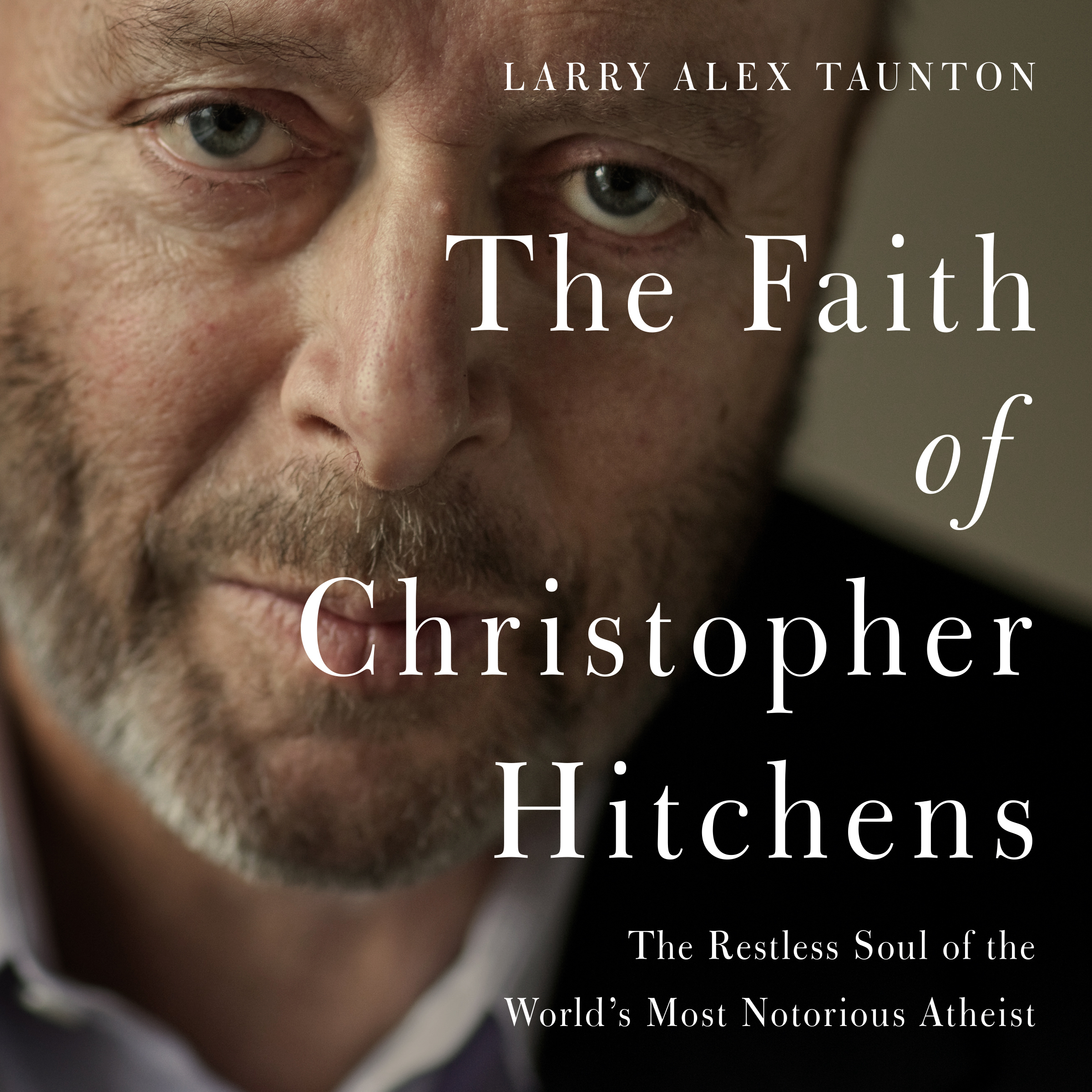 Printable The Faith of Christopher Hitchens: The Restless Soul of the World's Most Notorious Atheist Audiobook Cover Art