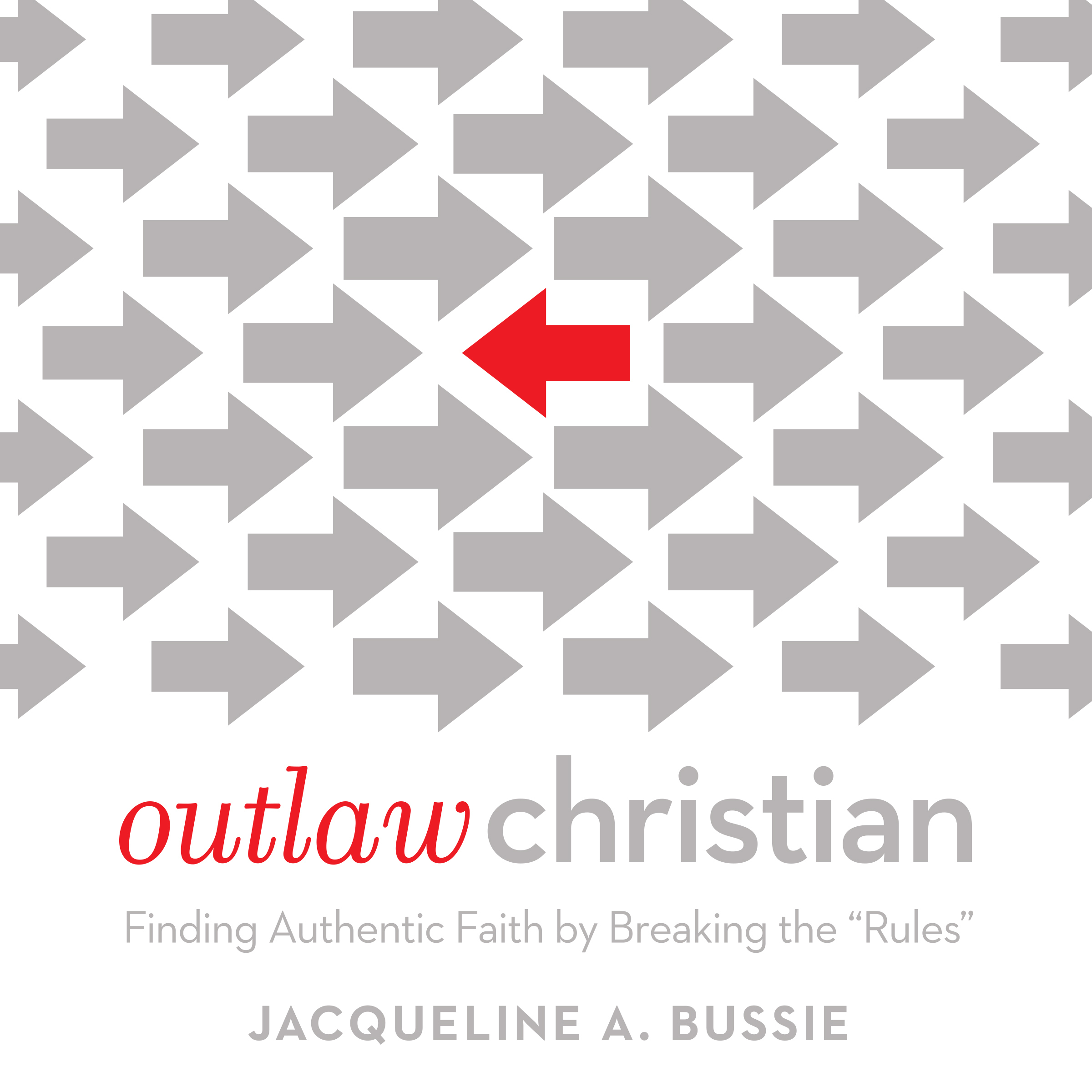 Printable Outlaw Christian: Finding Authentic Faith by Breaking the 'Rules' Audiobook Cover Art