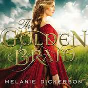 The Golden Braid Audiobook, by Melanie Dickerson