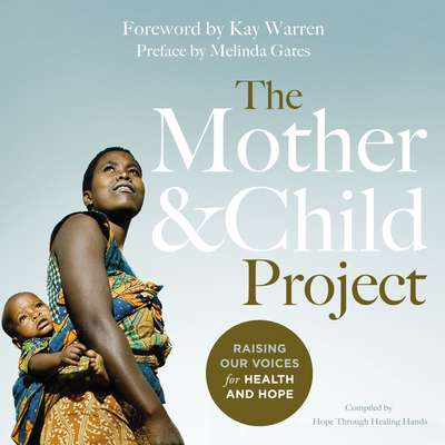 The Mother and Child Project: Raising Our Voices for Health and Hope Audiobook, by Melinda Gates