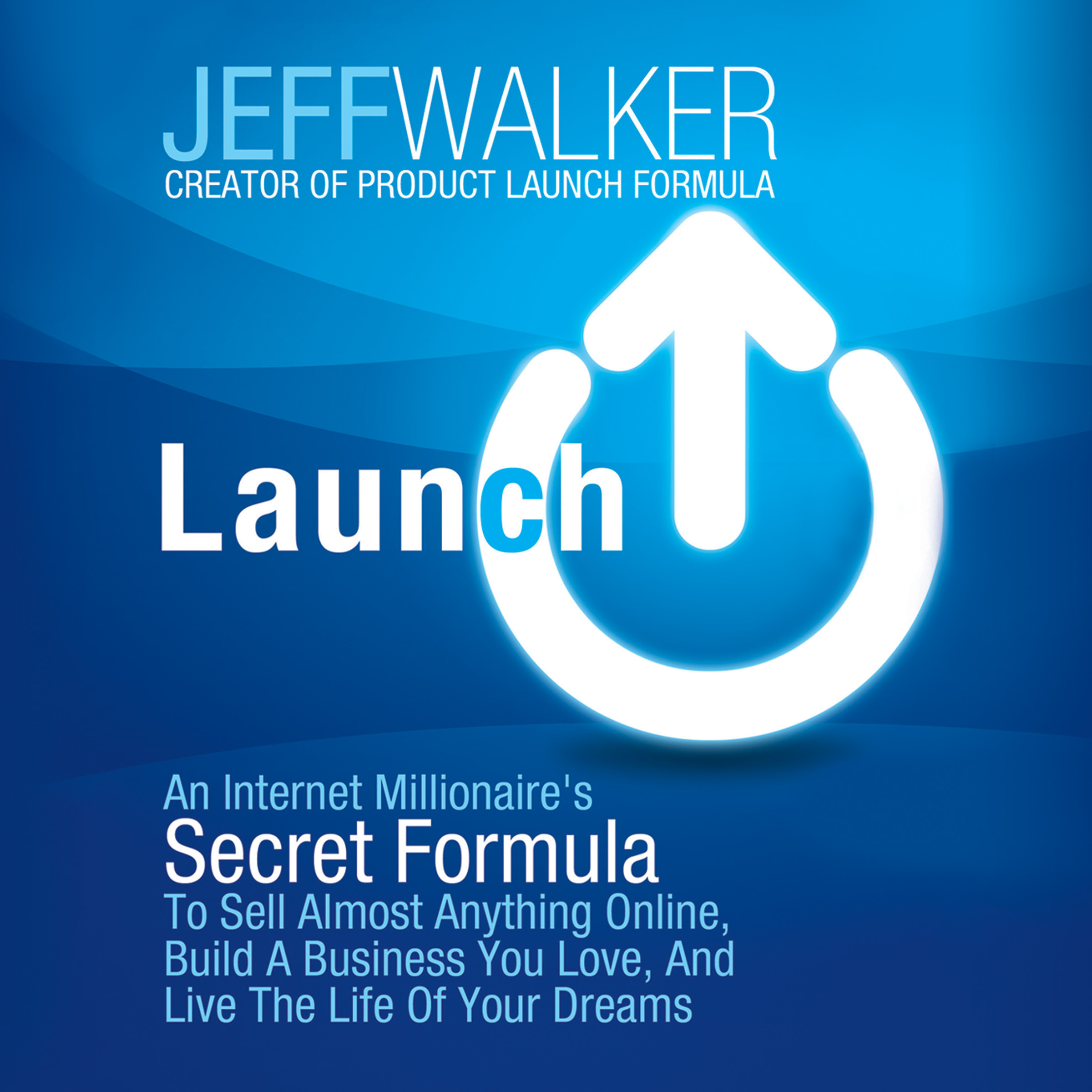 Printable Launch: An Internet Millionaire's Secret Formula to Sell Almost Anything Online, Build a Business You Love, and Live the Life of Your Dreams Audiobook Cover Art