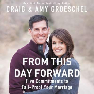 From This Day Forward: Five Commitments to Fail-Proof Your Marriage Audiobook, by Amy Groeschel