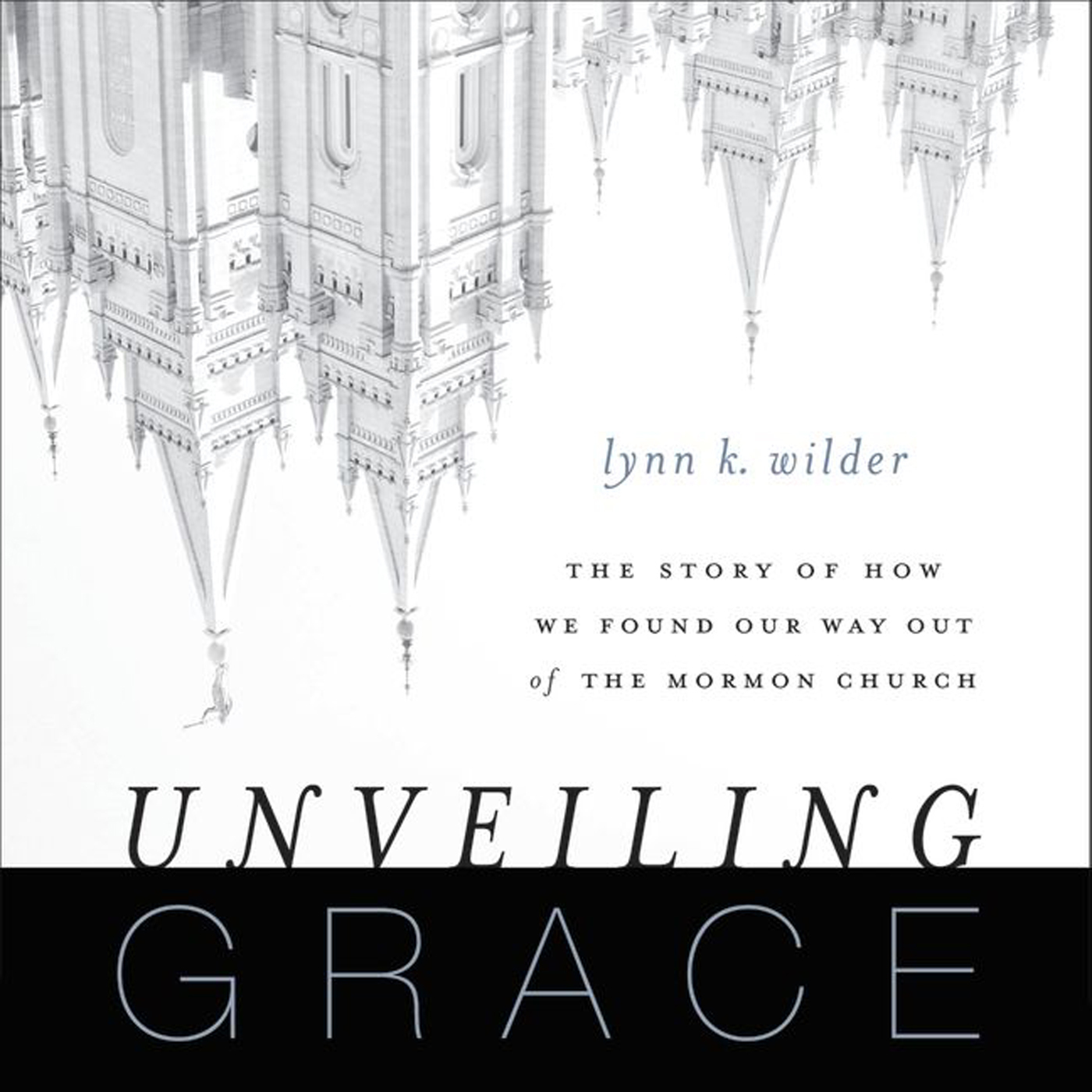 Printable Unveiling Grace: The Story of How We Found Our Way Out of the Mormon Church Audiobook Cover Art