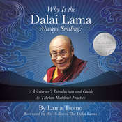 Why Is the Dalai Lama Always Smiling?: A Westerners Introduction and Guide to Tibetan Buddhist Practice Audiobook, by Lama Tsomo