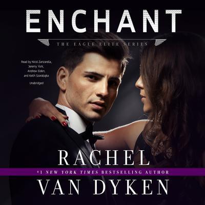 Enchant: An Eagle Elite Novella  Audiobook, by Rachel Van Dyken