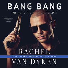 Bang Bang Audiobook, by Rachel Van Dyken