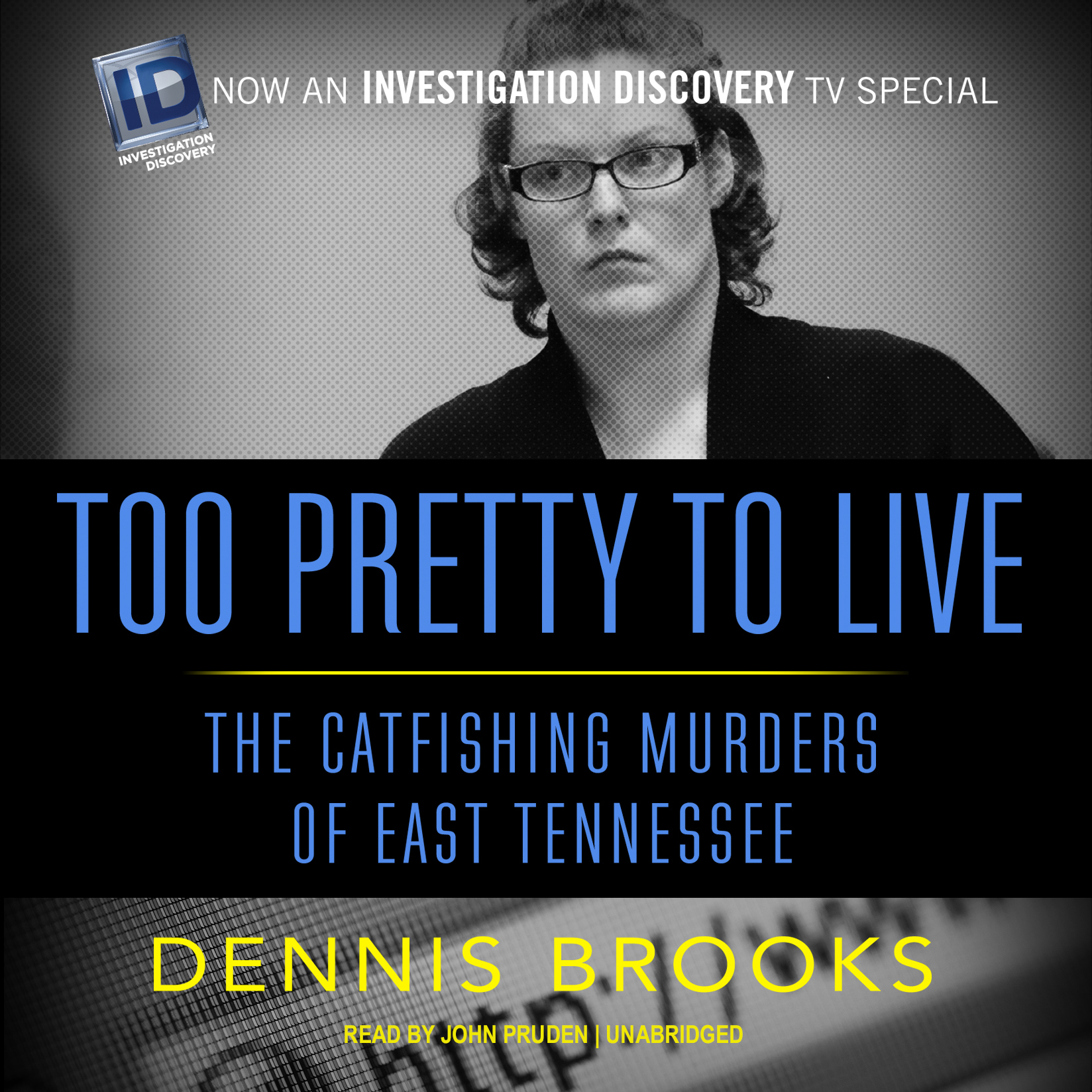 Printable Too Pretty to Live: The Catfishing Murders of East Tennessee Audiobook Cover Art