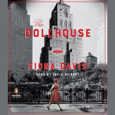 The Dollhouse: A Novel Audiobook, by Fiona Davis