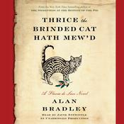 Thrice the Brinded Cat Hath Mewd: A Flavia de Luce Novel, by Alan Bradley