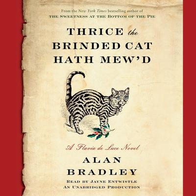Thrice the Brinded Cat Hath Mewd: A Flavia de Luce Novel Audiobook, by Alan Bradley