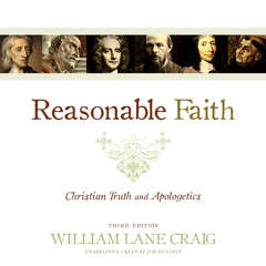 Reasonable Faith, Third Edition: Christian Truth and Apologetics Audiobook, by William Lane Craig
