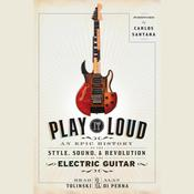 Play It Loud: An Epic History of the Style, Sound, and Revolution of the Electric Guitar Audiobook, by Brad Tolinski, Alan di Perna