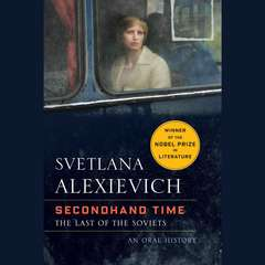 Secondhand Time: The Last of the Soviets Audiobook, by Svetlana Alexievich