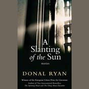 A Slanting of the Sun: Stories, by Donal Ryan