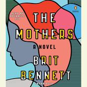 The Mothers: A Novel, by Brit Bennett