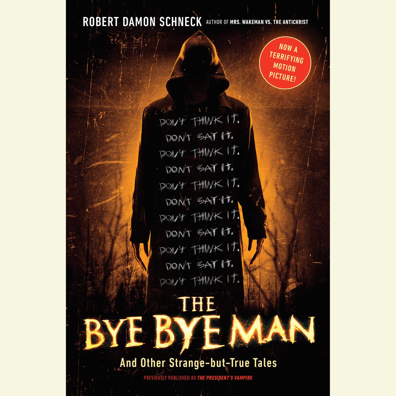 Printable The Bye Bye Man: And Other Strange-but-True Tales Audiobook Cover Art
