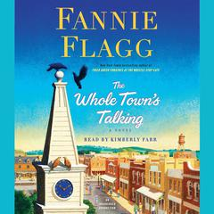 The Whole Towns Talking: A Novel Audiobook, by Fannie Flagg