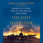 The Fleet at Flood Tide: America at Total War in the Pacific, 1944-1945, by James D. Hornfischer