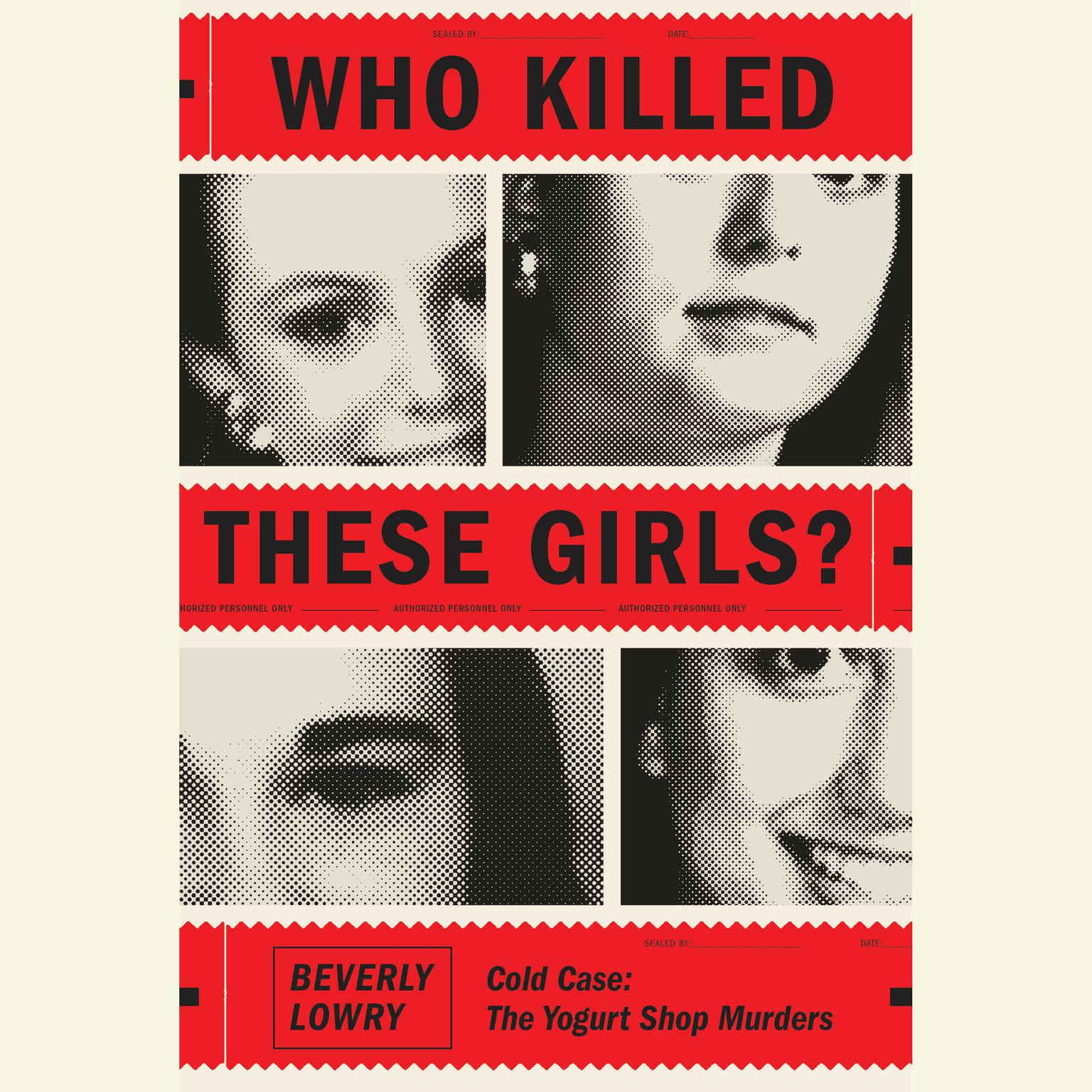 Printable Who Killed These Girls?: Cold Case: The Yogurt Shop Murders Audiobook Cover Art
