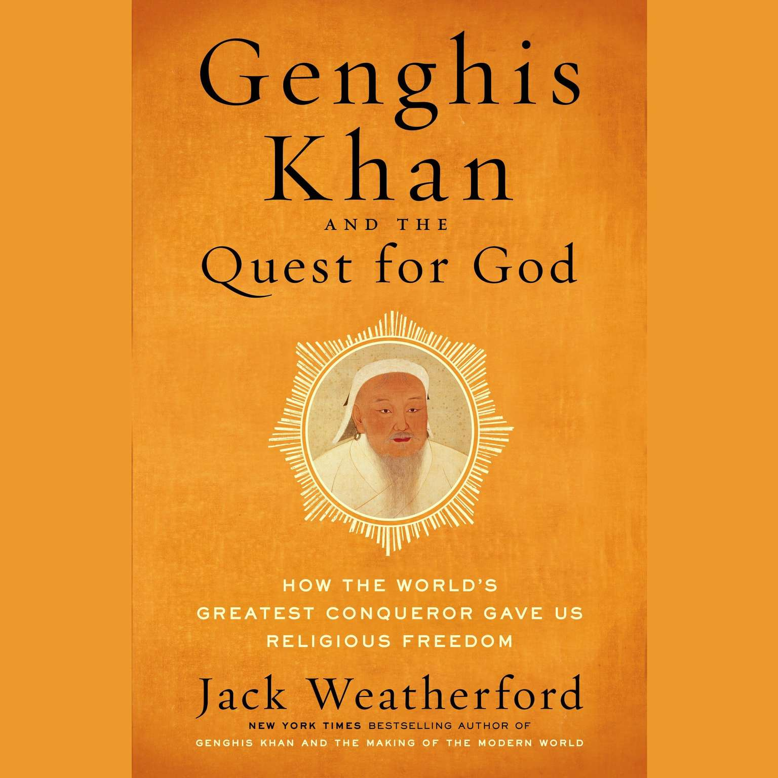 Printable Genghis Khan and the Quest for God: How the World's Greatest Conqueror Gave Us Religious Freedom Audiobook Cover Art