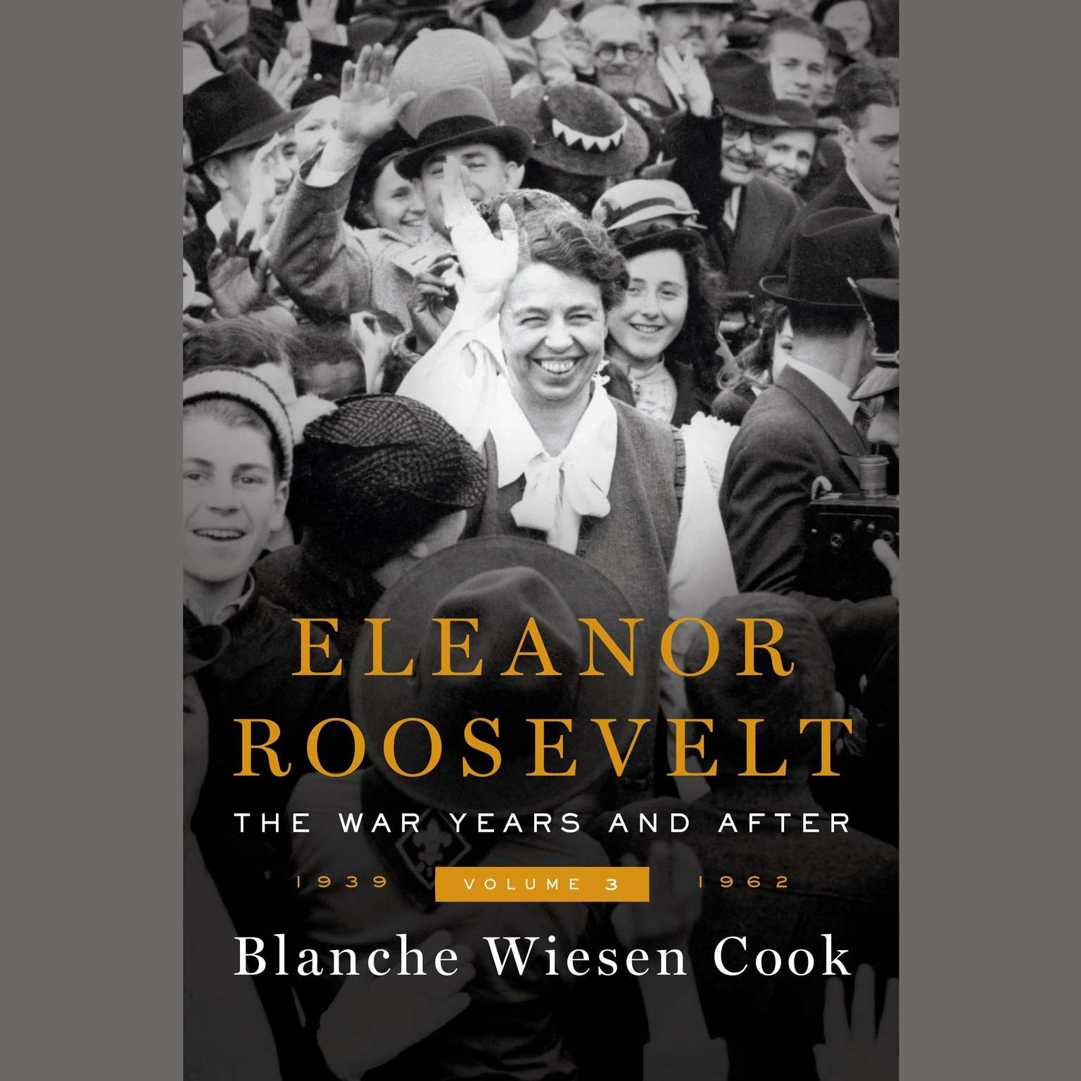 Printable Eleanor Roosevelt, Volume 3: The War Years and After, 1939-1962 Audiobook Cover Art