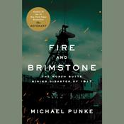 Fire and Brimstone: The North Butte Mining Disaster of 1917 Audiobook, by Michael Punke