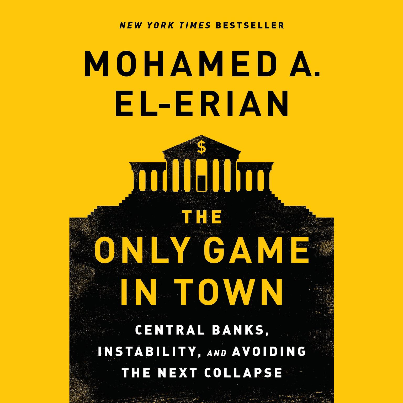 Printable The Only Game in Town: Central Banks, Instability, and Avoiding the Next Collapse Audiobook Cover Art