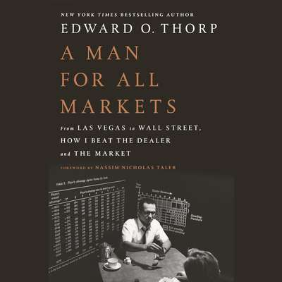 A Man for All Markets: From Las Vegas to Wall Street, How I Beat the Dealer and the Market Audiobook, by Edward O. Thorp