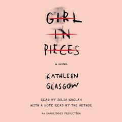 Girl in Pieces Audiobook, by Kathleen Glasgow