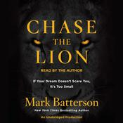 Chase the Lion Audiobook, by Mark Batterson