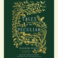 Tales of the Peculiar Audiobook, by Ransom Riggs