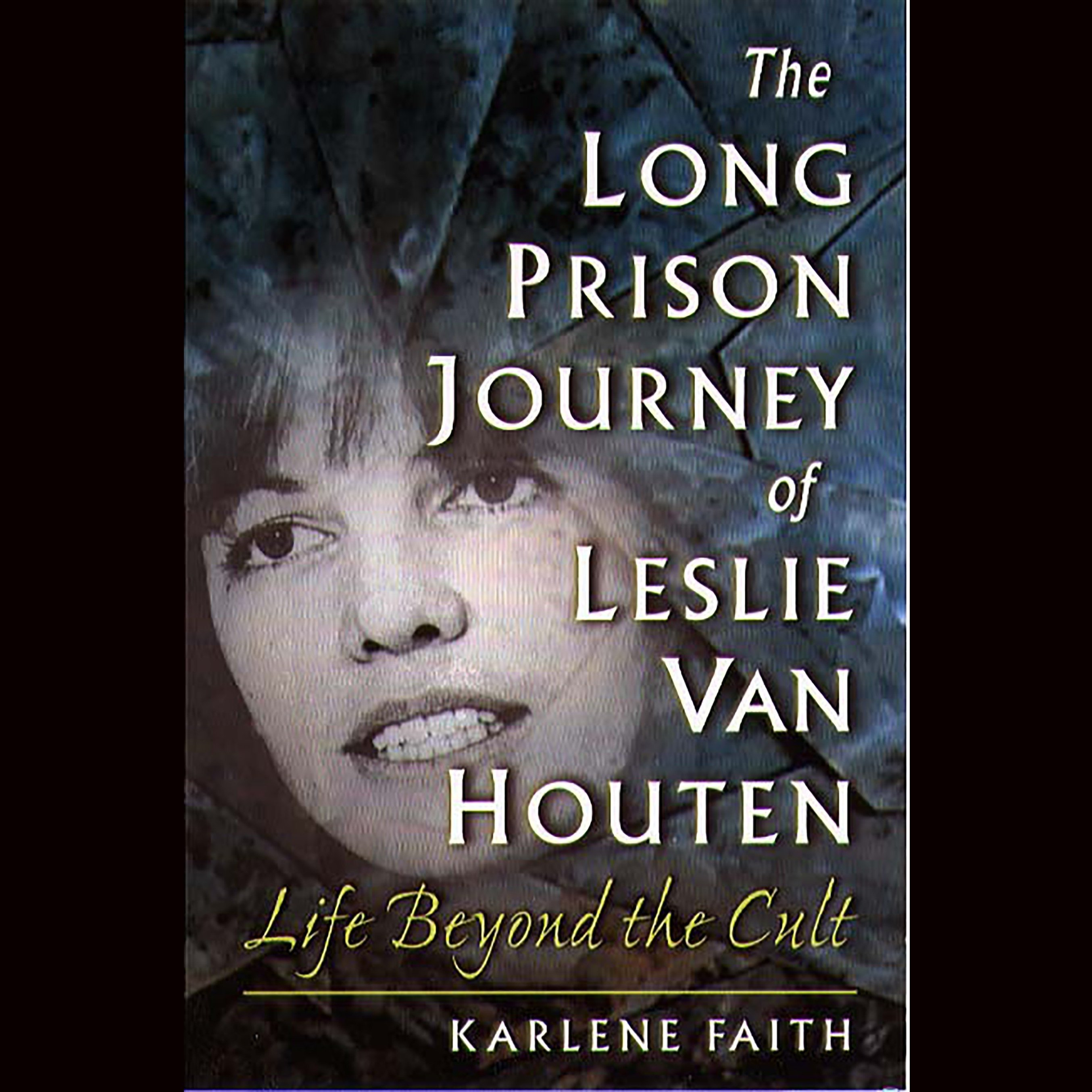 Printable The Long Prison Journey of Leslie van Houten: Life Beyond the Cult Audiobook Cover Art