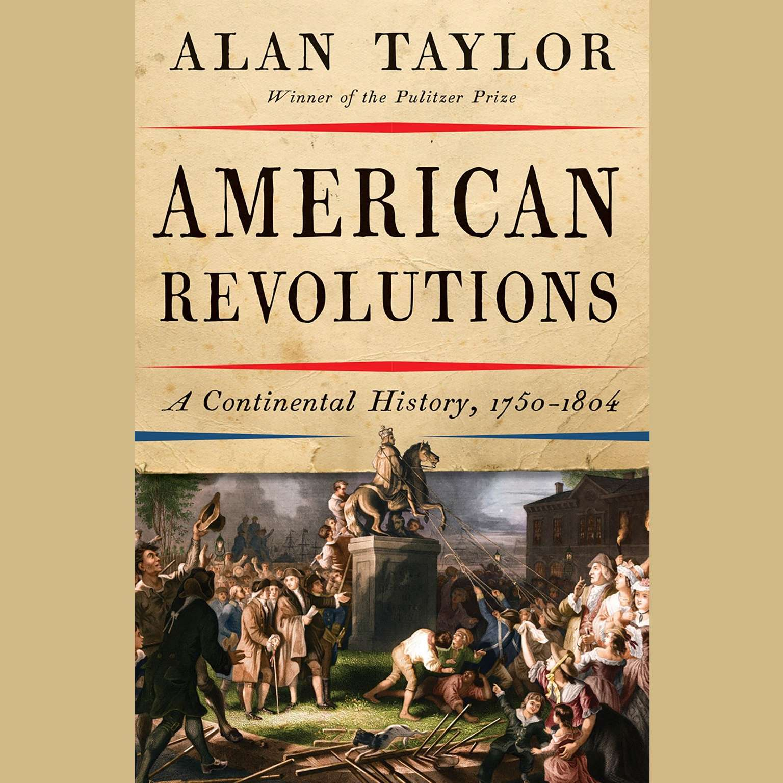 Printable American Revolutions: A Continental History, 1750-1804 Audiobook Cover Art