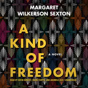 A Kind of Freedom Audiobook, by Margaret Wilkerson Sexton