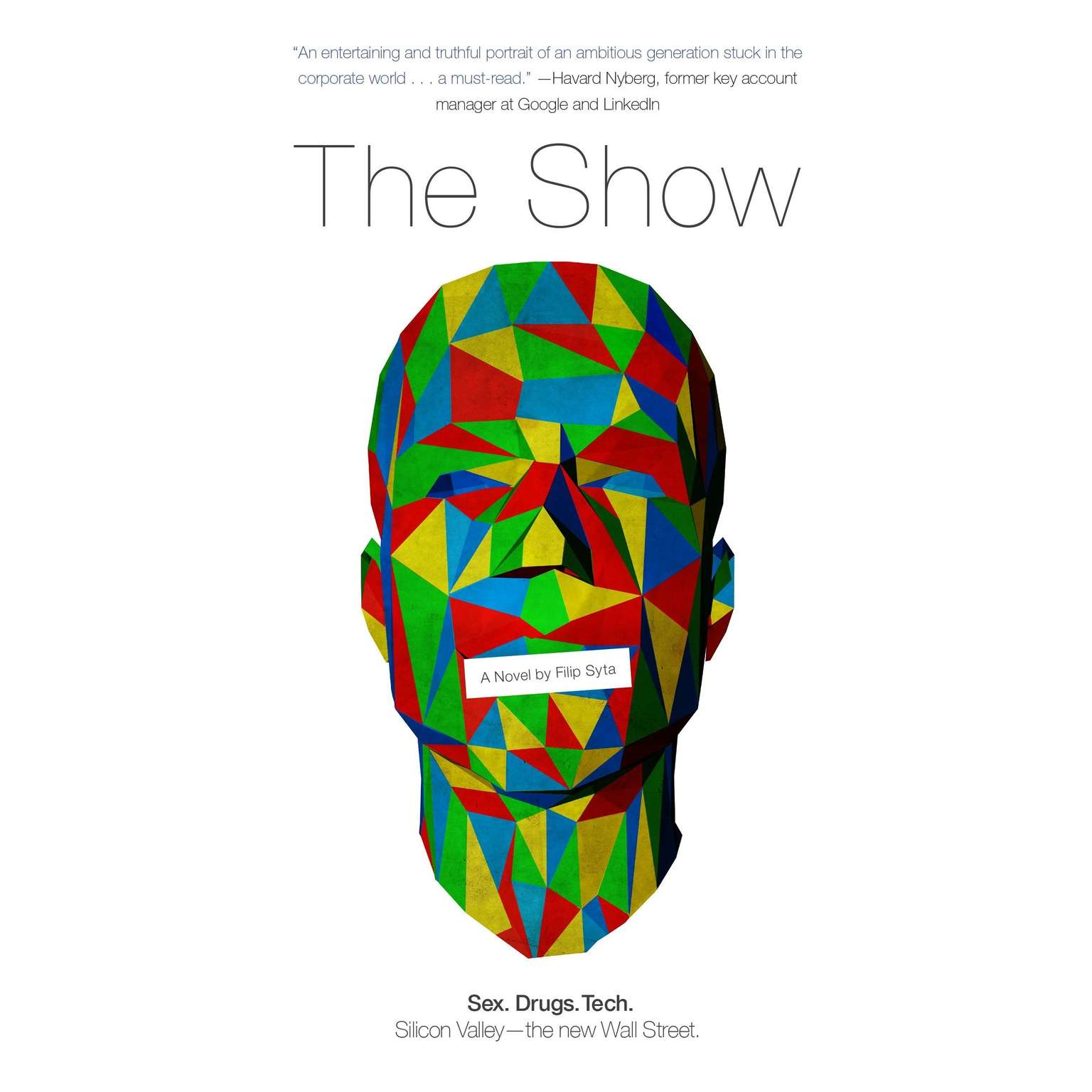 Printable The Show: Silicon Valley - The new Wall Street: sex, drugs and tech Audiobook Cover Art